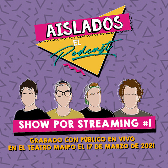 AISLADOS, EL PODCAST - Por streaming Ep. 1