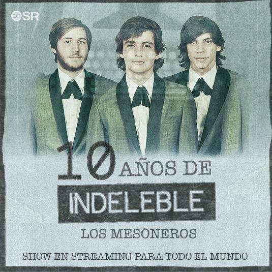 Los Mesoneros. 10 Años de Indeleble.