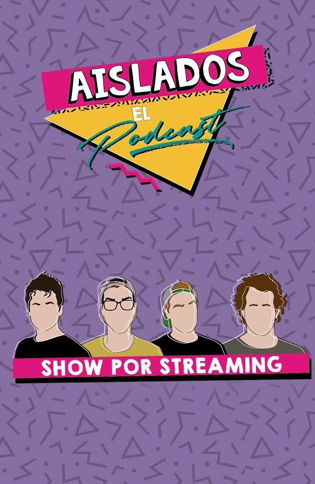 AISLADOS, EL PODCAST - Por streaming Ep. 1