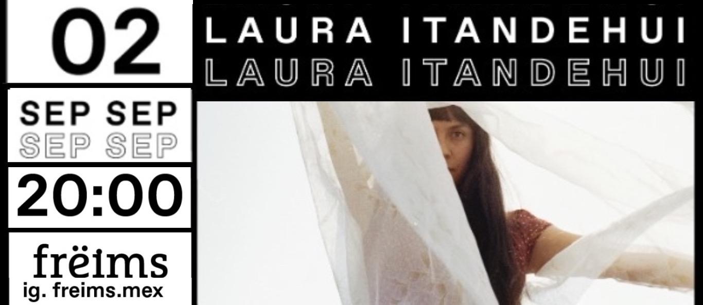 Laura Itandehui en Frëims