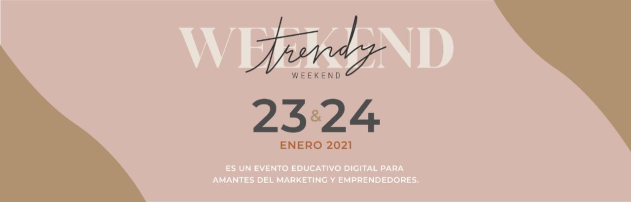 Trendy Weekend